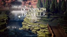 『OCTOPATH TRAVELER』製品版へデータ引継できる体験版の配信開始!