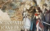 『OCTOPATH TRAVELER』Nintendo Switchで本日発売!