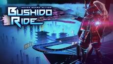 UE4で開発された3Dレースゲーム『BUSHIDO RIDE』が配信開始!ハイスピードな世界を体感しよう!