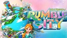 【コロプラ新作3タイトル③】街づくりシミュレーションゲーム『Rumble City』配信決定&公式サイトオープン!