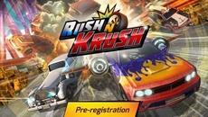 """モバイルアクションゲーム『Rush N Krush』事前登録開始!特典はゲーム内財貨アイテム""""トロフィー100個"""""""